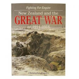 Fighting for Empire. New Zealand and the Great War of 1914-1918