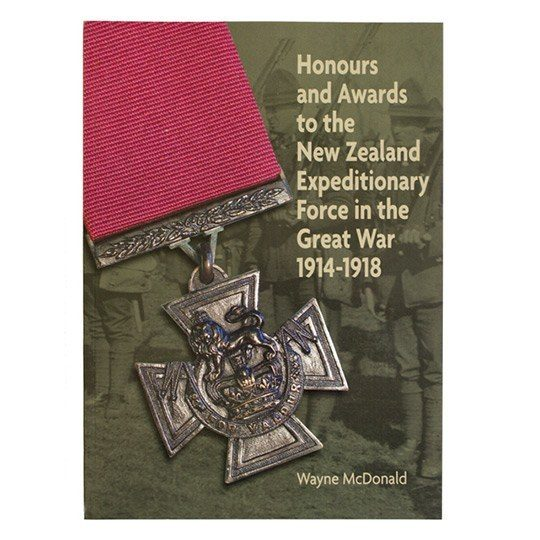 Honours and Awards to the New Zealand Expeditionary Force in the Great War 1914-1918
