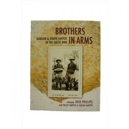 Brothers in Arms. Gordon & Robin Harper in the Great War